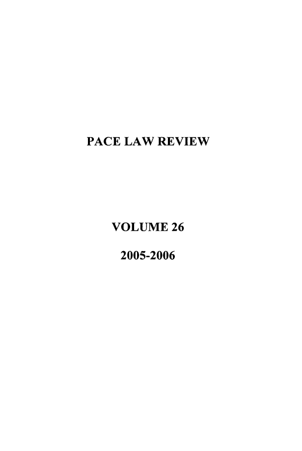 handle is hein.journals/pace26 and id is 1 raw text is: PACE LAW REVIEW