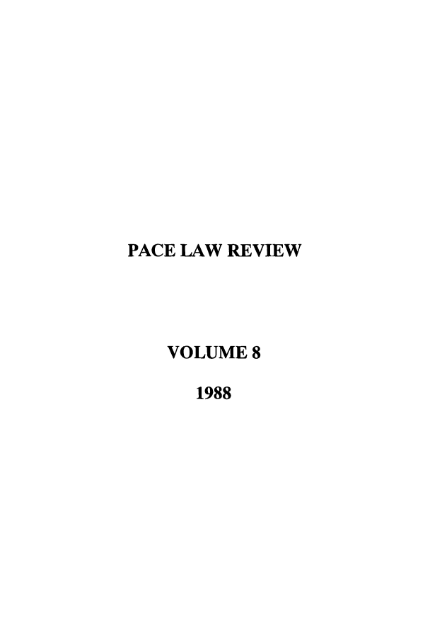 handle is hein.journals/pace8 and id is 1 raw text is: PACE LAW REVIEW