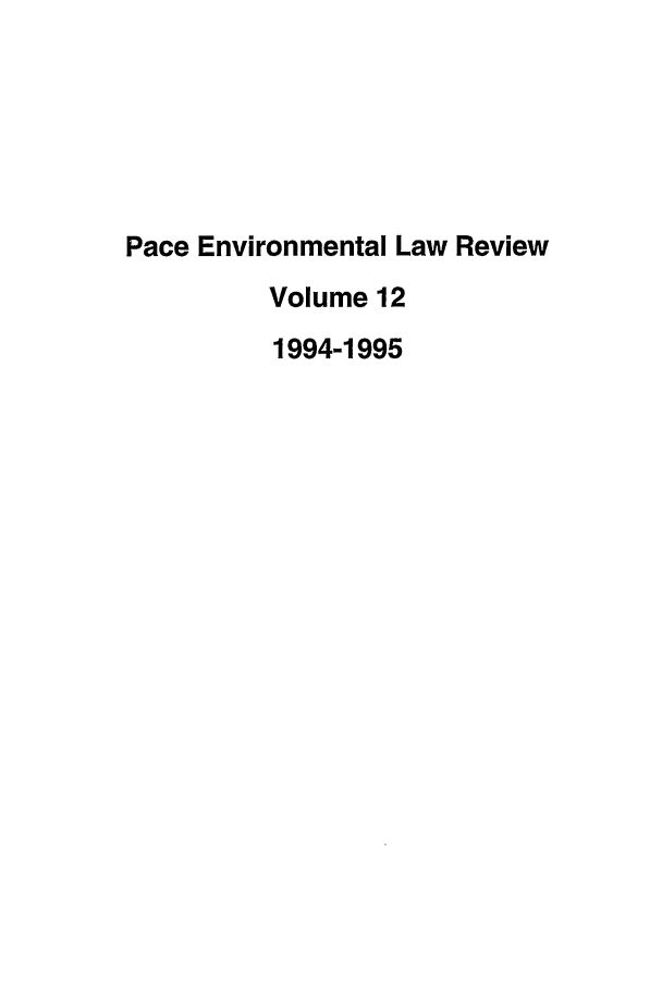 handle is hein.journals/penv12 and id is 1 raw text is: Pace Environmental Law Review