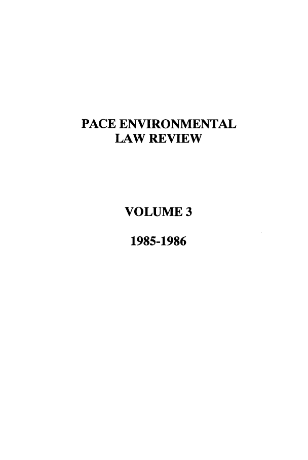 handle is hein.journals/penv3 and id is 1 raw text is: PACE ENVIRONMENTAL