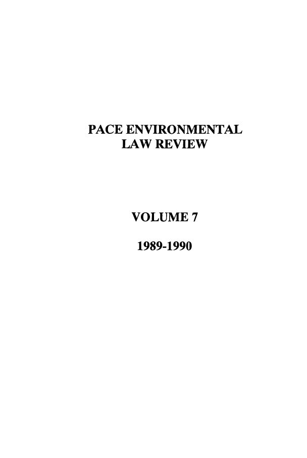 handle is hein.journals/penv7 and id is 1 raw text is: PACE ENVIRONMENTAL