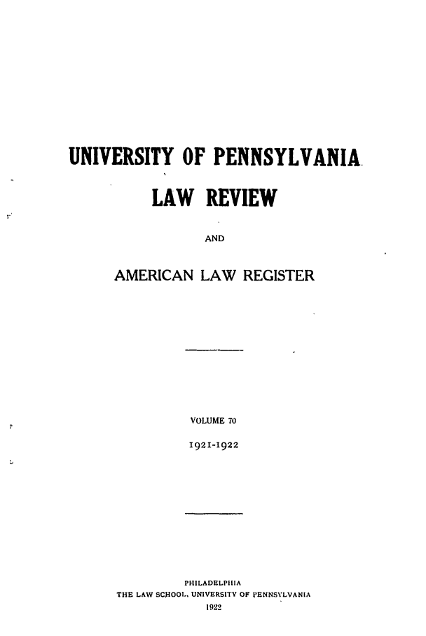 handle is hein.journals/pnlr70 and id is 1 raw text is: UNIVERSITY OF PENNSYLVANIA.