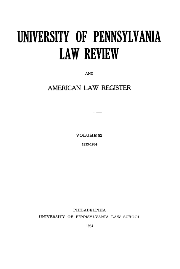 handle is hein.journals/pnlr82 and id is 1 raw text is: UNIVERSITY OF PENNSYLVANIA