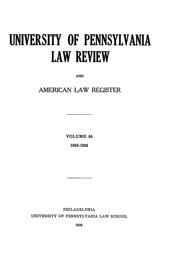 handle is hein.journals/pnlr84 and id is 1 raw text is: UNIVERSITY OF PENNSYLVANIA
