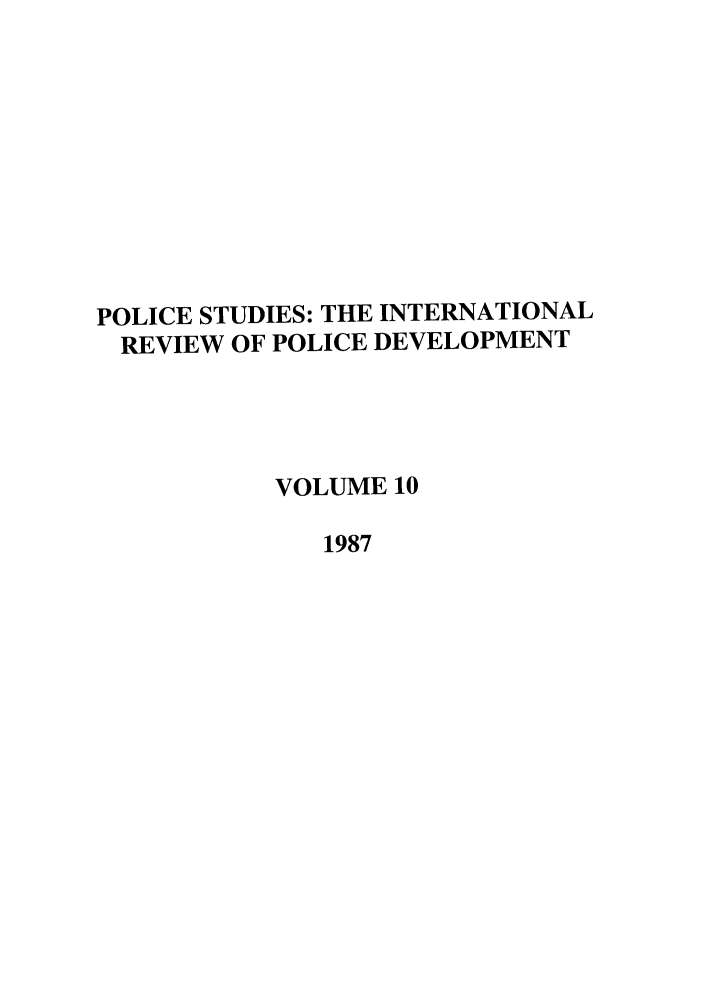 handle is hein.journals/polic10 and id is 1 raw text is: POLICE STUDIES: THE INTERNATIONAL