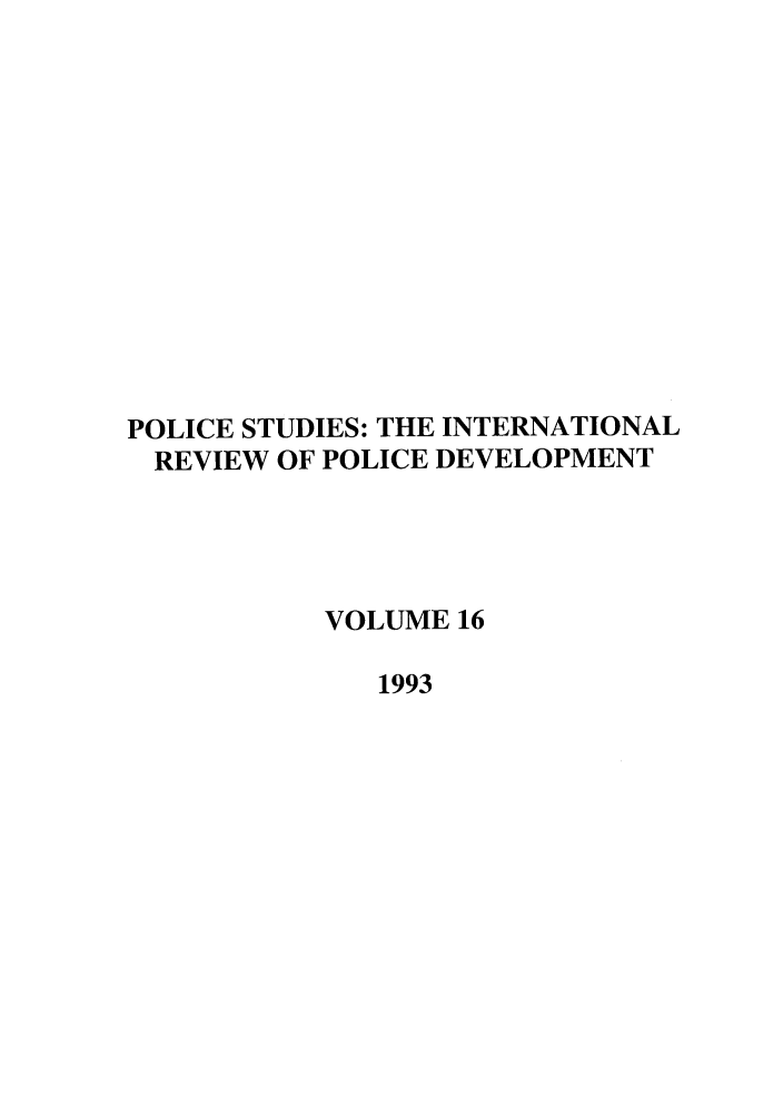 handle is hein.journals/polic16 and id is 1 raw text is: POLICE STUDIES: THE INTERNATIONAL