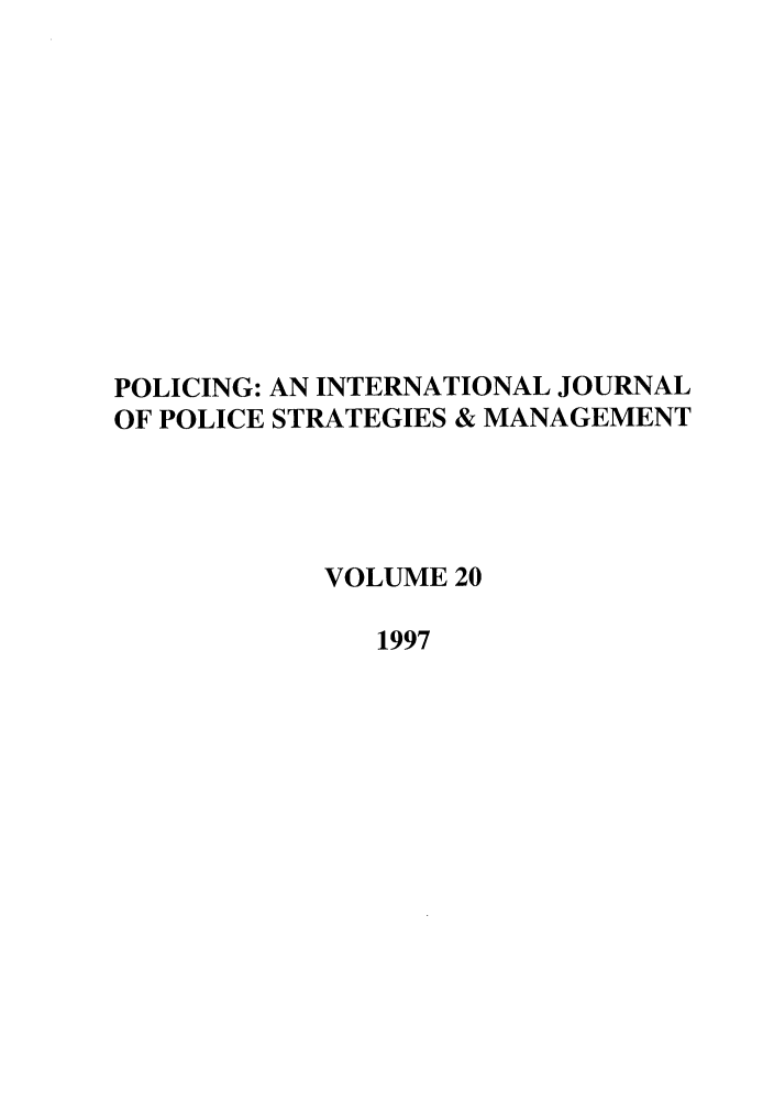 handle is hein.journals/polic20 and id is 1 raw text is: POLICING: AN INTERNATIONAL JOURNAL