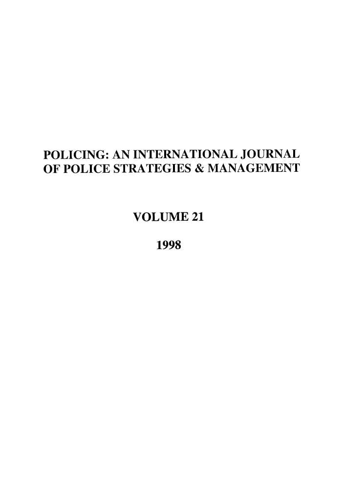 handle is hein.journals/polic21 and id is 1 raw text is: POLICING: AN INTERNATIONAL JOURNAL