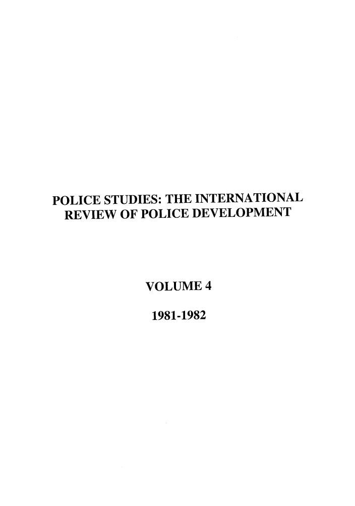 handle is hein.journals/polic4 and id is 1 raw text is: POLICE STUDIES: THE INTERNATIONAL