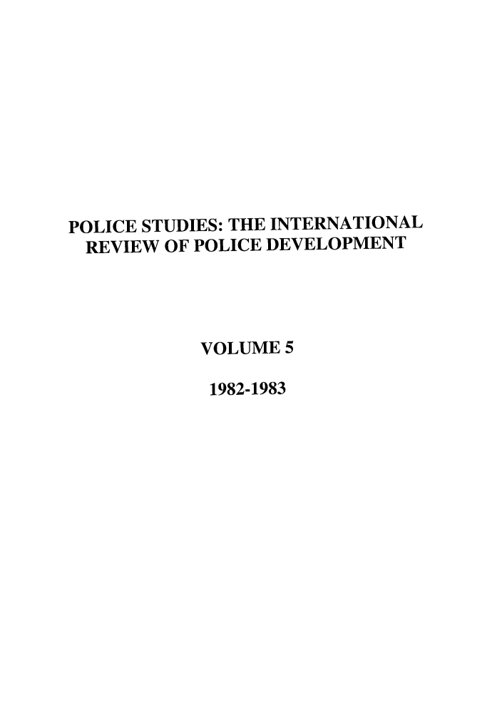handle is hein.journals/polic5 and id is 1 raw text is: POLICE STUDIES: THE INTERNATIONAL