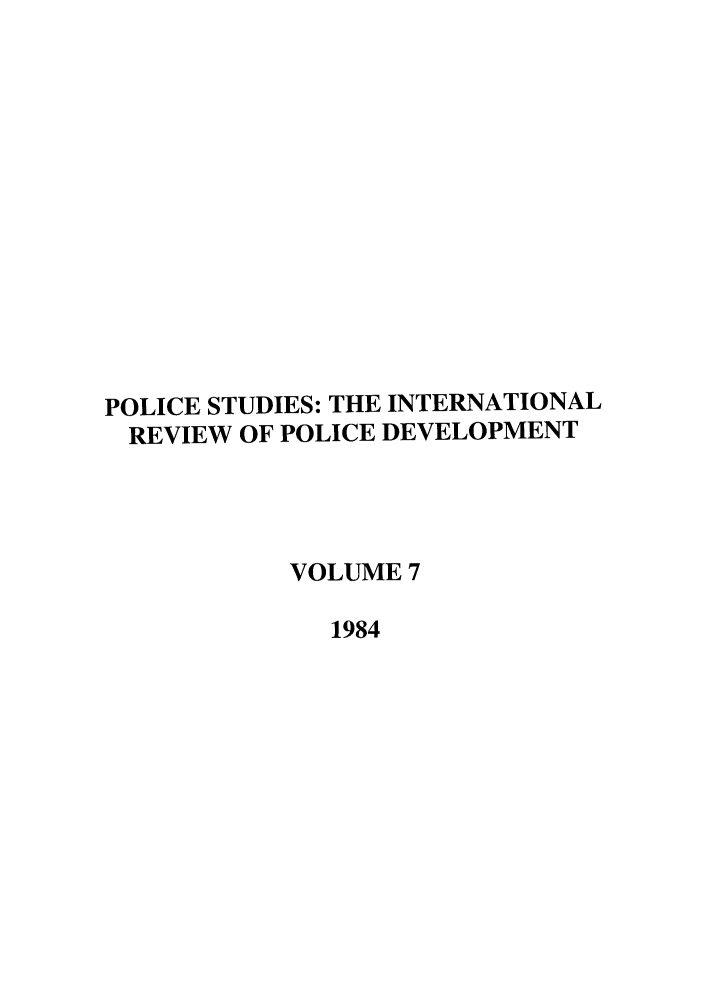 handle is hein.journals/polic7 and id is 1 raw text is: POLICE STUDIES: THE INTERNATIONAL
