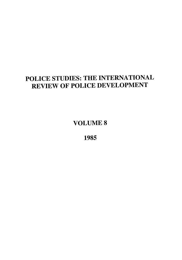 handle is hein.journals/polic8 and id is 1 raw text is: POLICE STUDIES: THE INTERNATIONAL