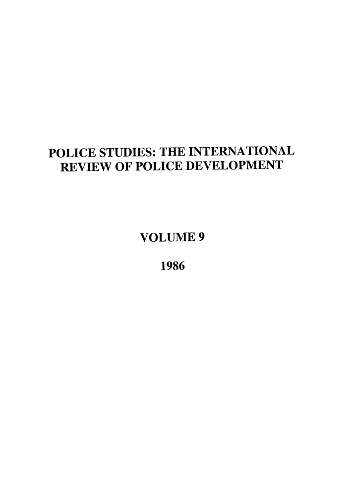 handle is hein.journals/polic9 and id is 1 raw text is: POLICE STUDIES: THE INTERNATIONAL