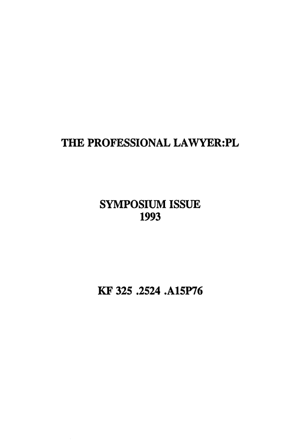 handle is hein.journals/profeslwr1 and id is 1 raw text is: THE PROFESSIONAL LAWYER:PL