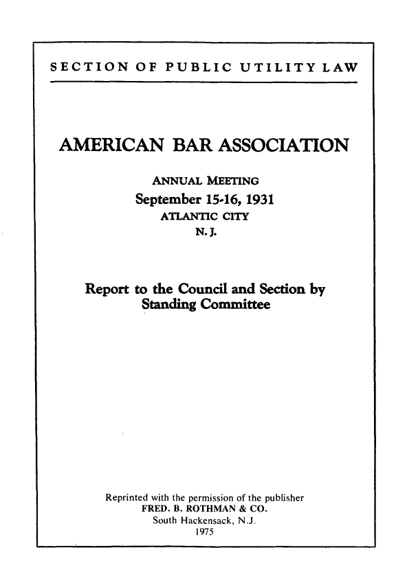 handle is hein.journals/pubutili20 and id is 1 raw text is: SECTION OF PUBLIC UTILITY LAW