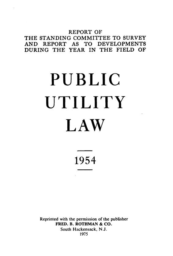 handle is hein.journals/pubutili42 and id is 1 raw text is: REPORT OF