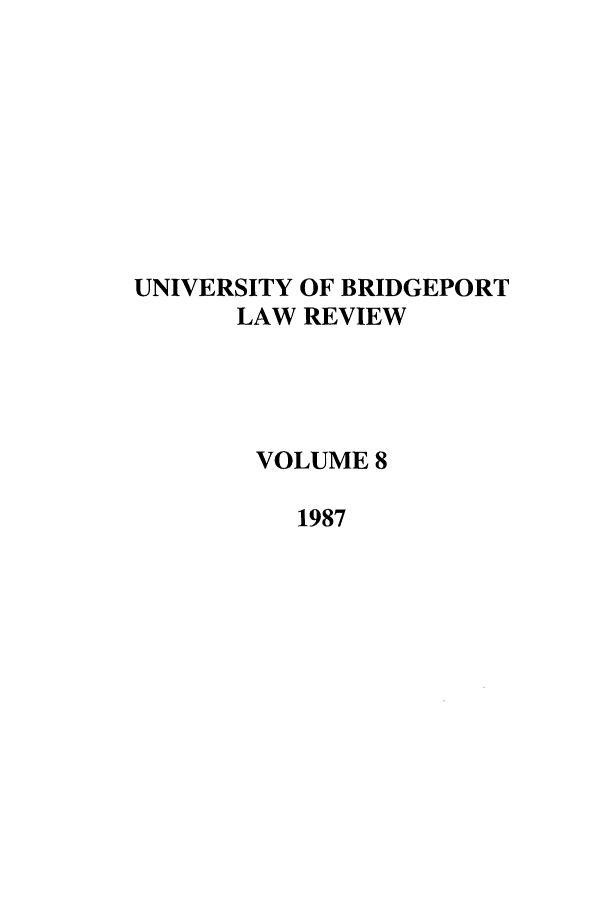 handle is hein.journals/qlr8 and id is 1 raw text is: UNIVERSITY OF BRIDGEPORT