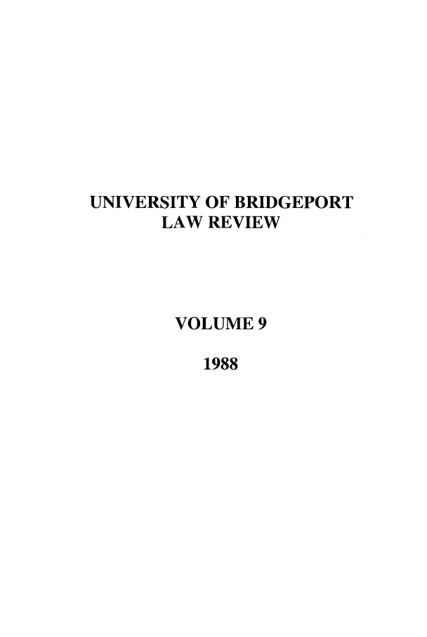 handle is hein.journals/qlr9 and id is 1 raw text is: UNIVERSITY OF BRIDGEPORT