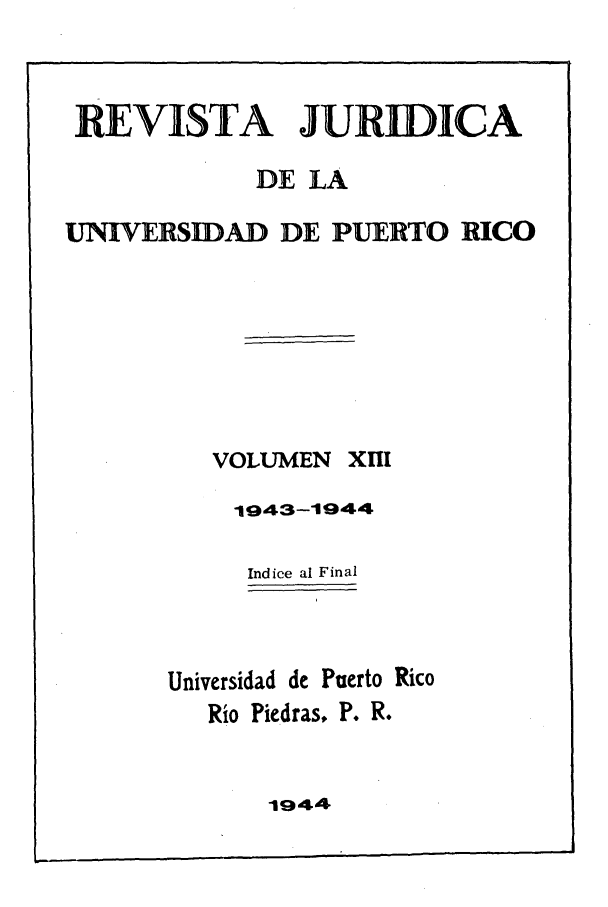 handle is hein.journals/rjupurco13 and id is 1 raw text is: REVISTA JURIDICA