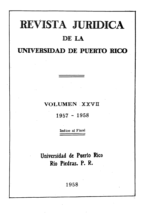 handle is hein.journals/rjupurco27 and id is 1 raw text is: REVISTA JURIDICA
