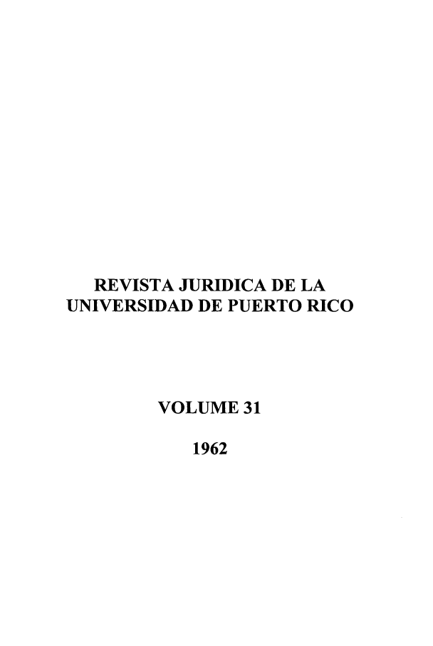 handle is hein.journals/rjupurco31 and id is 1 raw text is: REVISTA JURIDICA DE LA