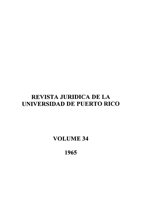 handle is hein.journals/rjupurco34 and id is 1 raw text is: REVISTA JURIDICA DE LA