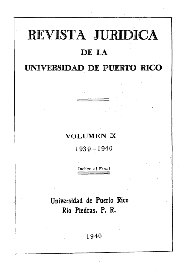 handle is hein.journals/rjupurco9 and id is 1 raw text is: RE VISTA JURIDICA
