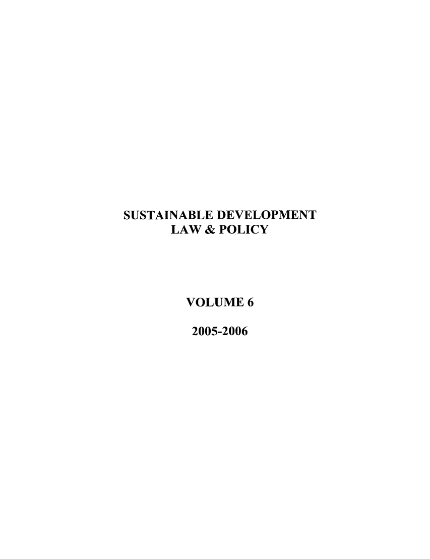handle is hein.journals/sdlp6 and id is 1 raw text is: SUSTAINABLE DEVELOPMENT