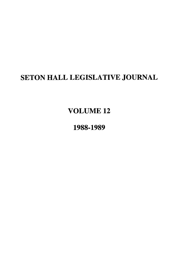 handle is hein.journals/sethlegj12 and id is 1 raw text is: SETON HALL LEGISLATIVE JOURNAL