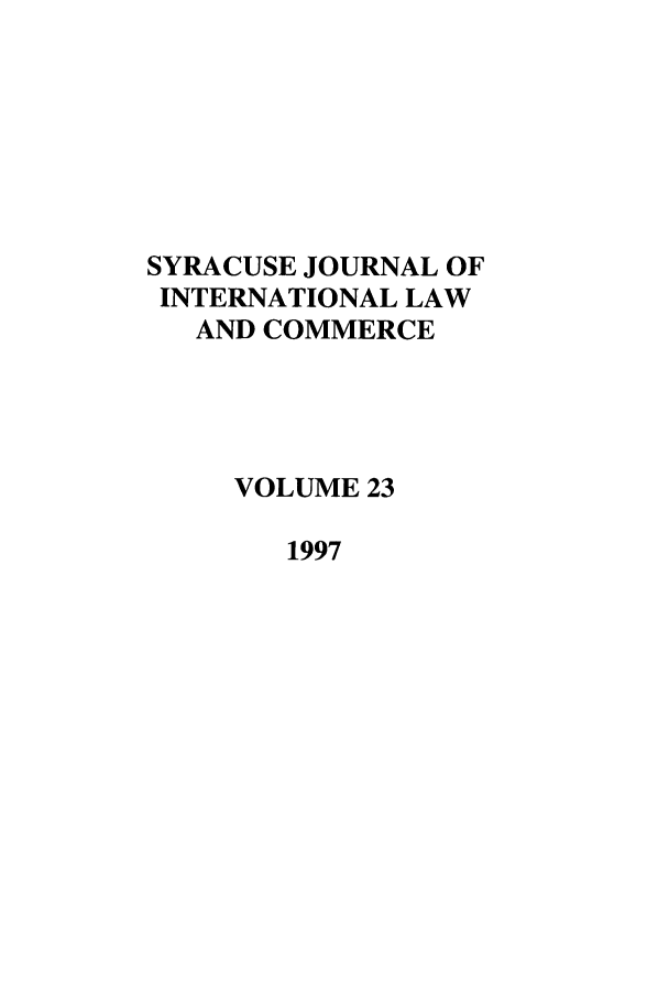 handle is hein.journals/sjilc23 and id is 1 raw text is: SYRACUSE JOURNAL OF