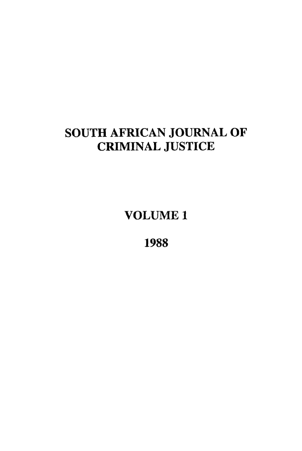 handle is hein.journals/soafcrimj1 and id is 1 raw text is: SOUTH AFRICAN JOURNAL OF