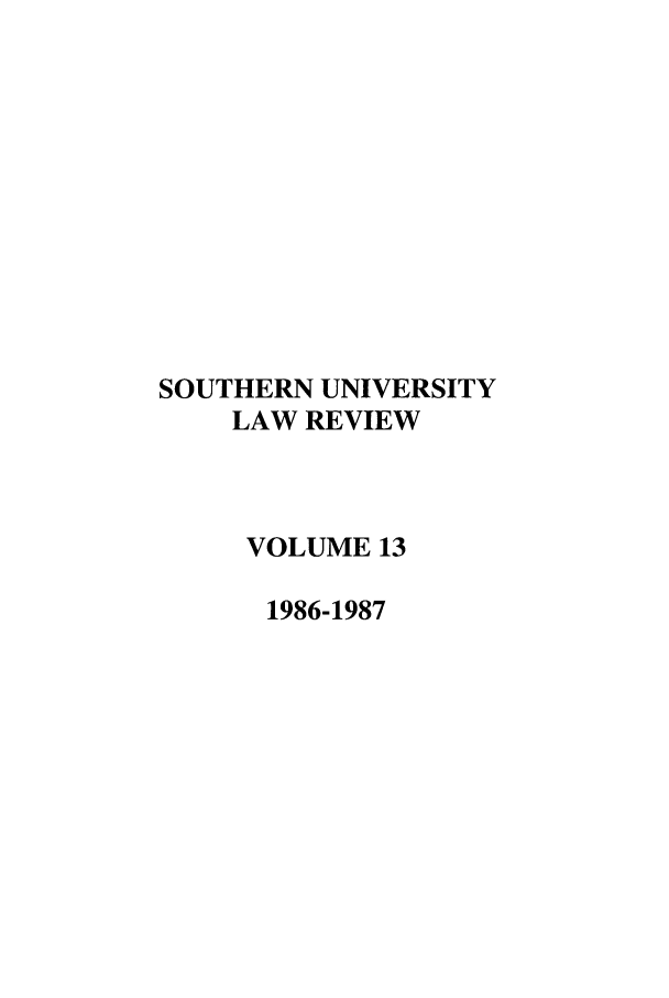 handle is hein.journals/soulr13 and id is 1 raw text is: SOUTHERN UNIVERSITY