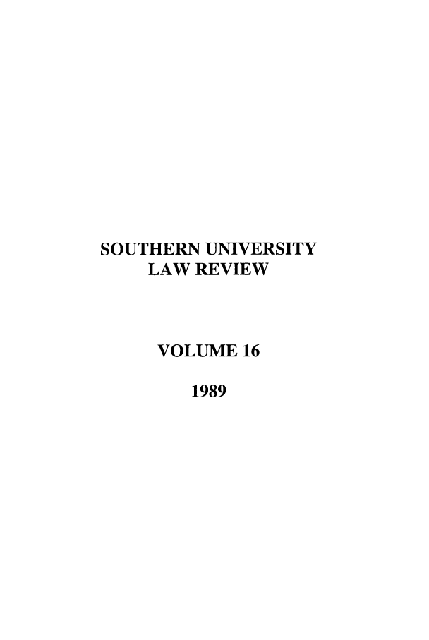handle is hein.journals/soulr16 and id is 1 raw text is: SOUTHERN UNIVERSITY