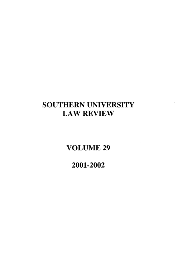 handle is hein.journals/soulr29 and id is 1 raw text is: SOUTHERN UNIVERSITY