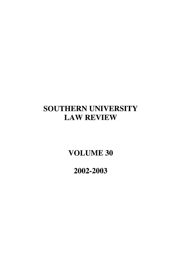 handle is hein.journals/soulr30 and id is 1 raw text is: SOUTHERN UNIVERSITY