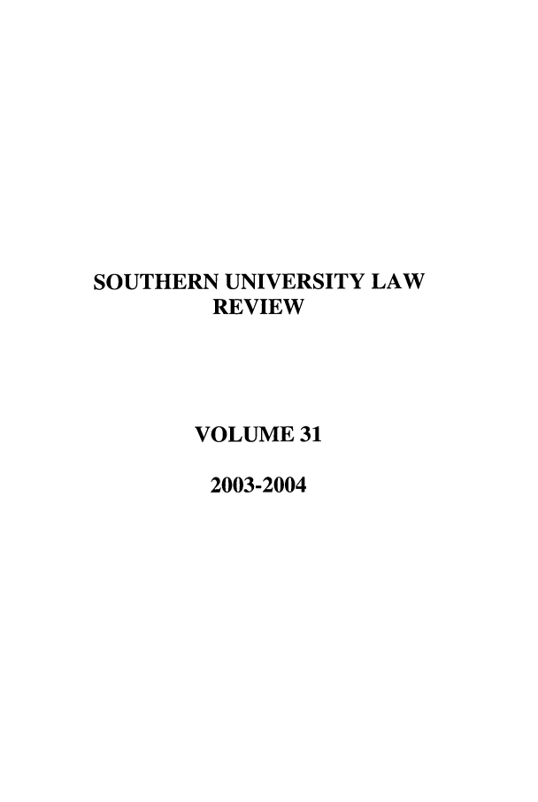 handle is hein.journals/soulr31 and id is 1 raw text is: SOUTHERN UNIVERSITY LAW