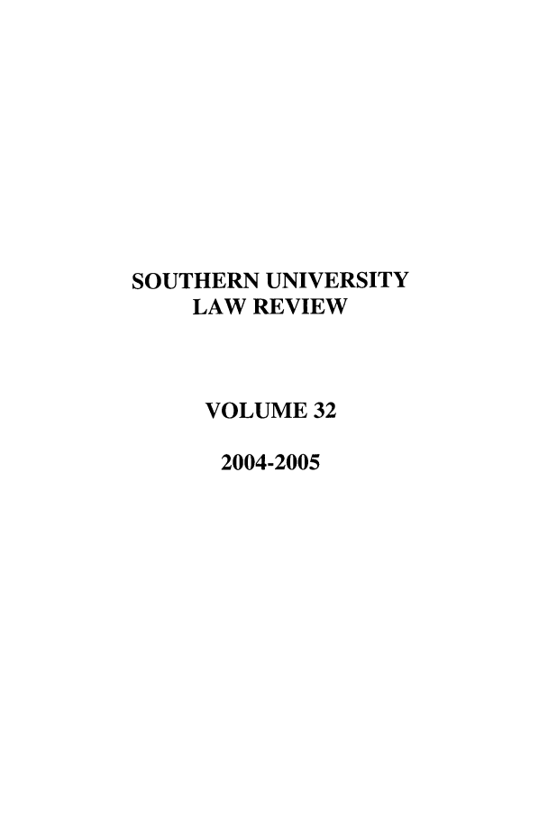 handle is hein.journals/soulr32 and id is 1 raw text is: SOUTHERN UNIVERSITY