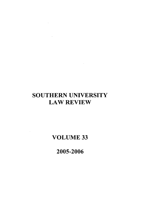 handle is hein.journals/soulr33 and id is 1 raw text is: SOUTHERN UNIVERSITY