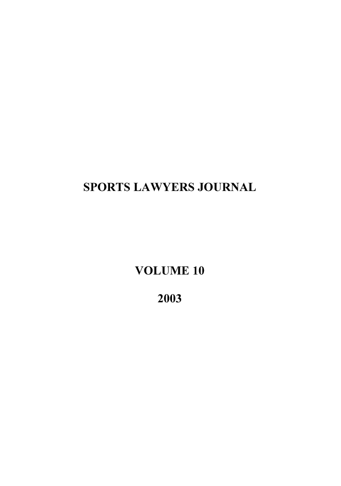 handle is hein.journals/sportlj10 and id is 1 raw text is: SPORTS LAWYERS JOURNAL