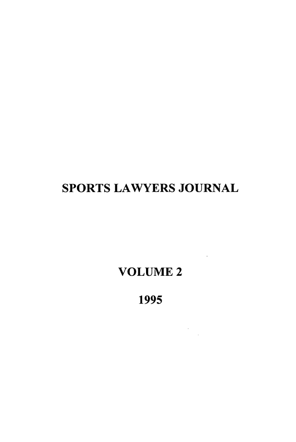 handle is hein.journals/sportlj2 and id is 1 raw text is: SPORTS LAWYERS JOURNAL