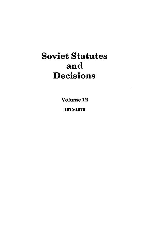 handle is hein.journals/stadlussr12 and id is 1 raw text is: Soviet Statutes