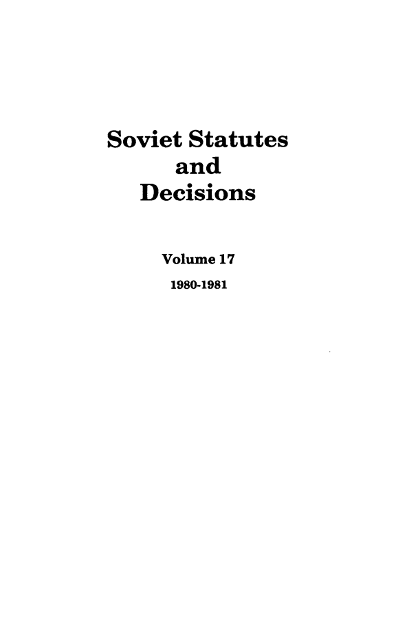handle is hein.journals/stadlussr17 and id is 1 raw text is: Soviet Statutes