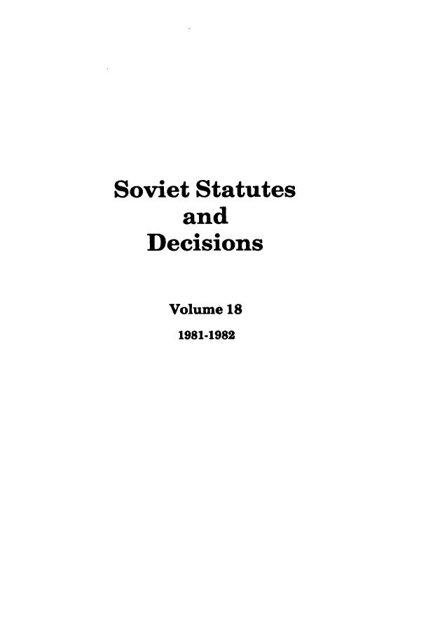 handle is hein.journals/stadlussr18 and id is 1 raw text is: Soviet Statutes