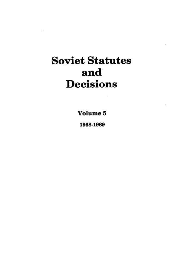 handle is hein.journals/stadlussr5 and id is 1 raw text is: Soviet. Statutes