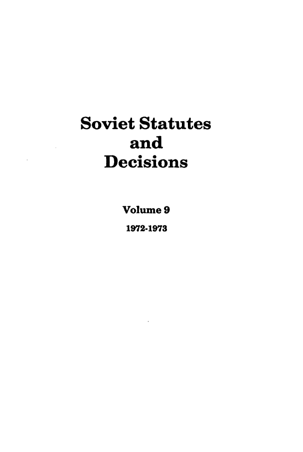 handle is hein.journals/stadlussr9 and id is 1 raw text is: Soviet Statutes