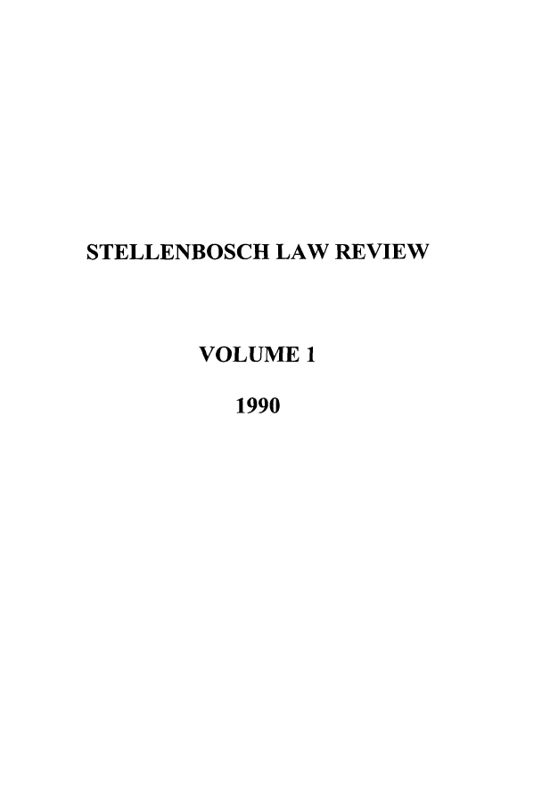 handle is hein.journals/stelblr1 and id is 1 raw text is: STELLENBOSCH LAW REVIEW