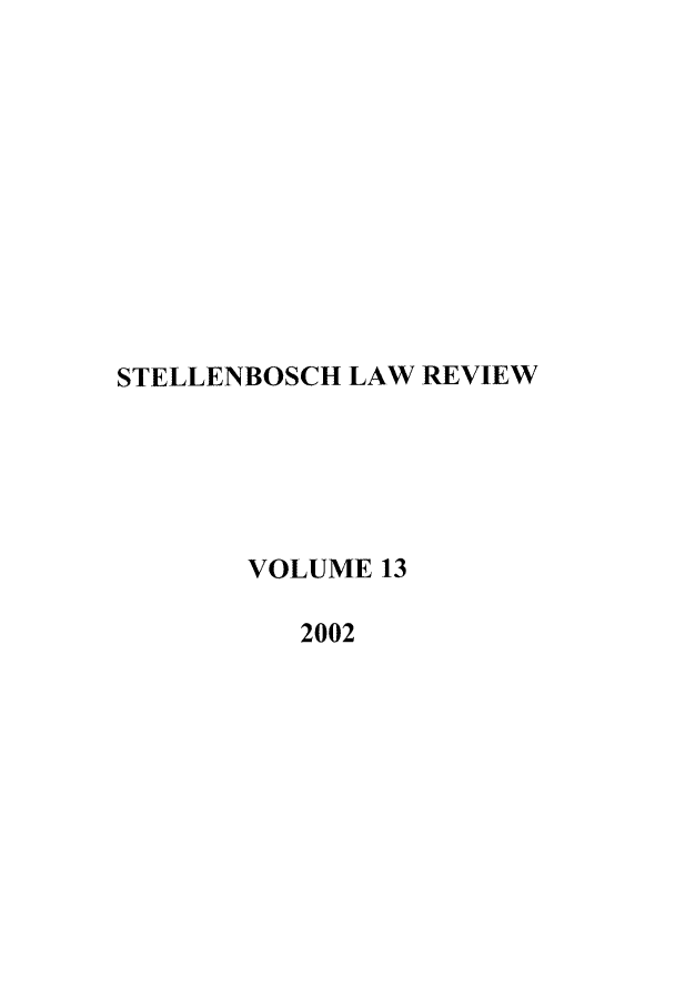 handle is hein.journals/stelblr13 and id is 1 raw text is: STELLENBOSCH LAW REVIEW