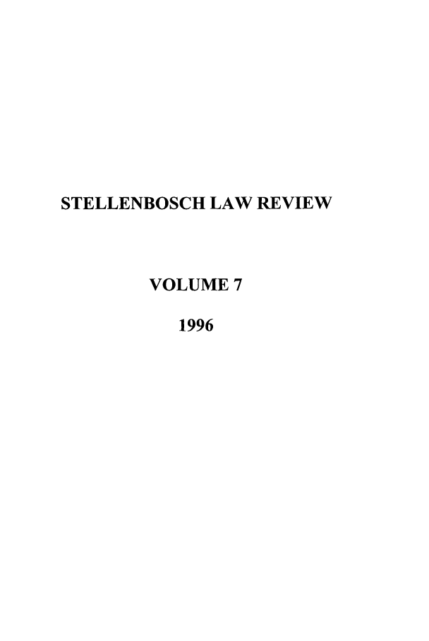 handle is hein.journals/stelblr7 and id is 1 raw text is: STELLENBOSCH LAW REVIEW