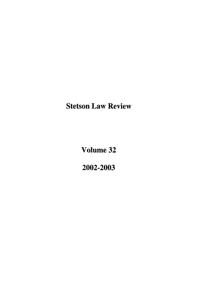 handle is hein.journals/stet32 and id is 1 raw text is: Stetson Law Review