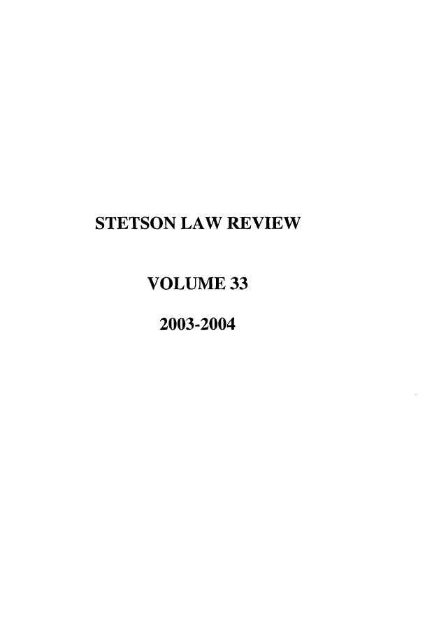 handle is hein.journals/stet33 and id is 1 raw text is: STETSON LAW REVIEW